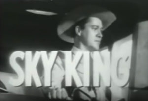 "The Title Credits of ""Sky King"" from youtube: ."